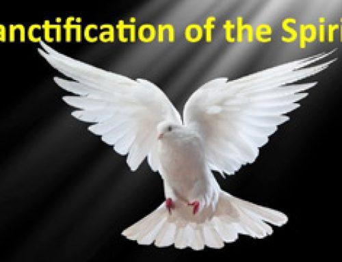Sanctification of the Spirit – Faith`s Foundations #14