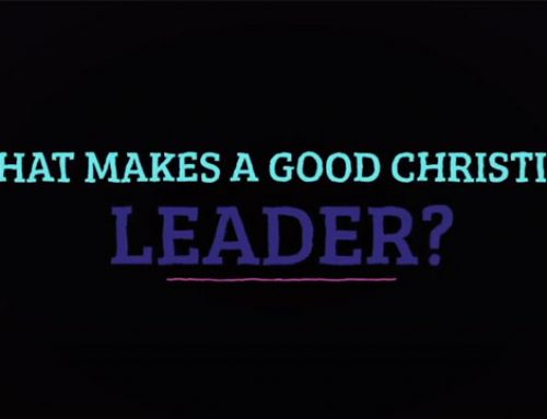 What makes a good Christian leader?