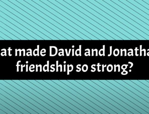 What made David and Jonathan`s friendship so strong?