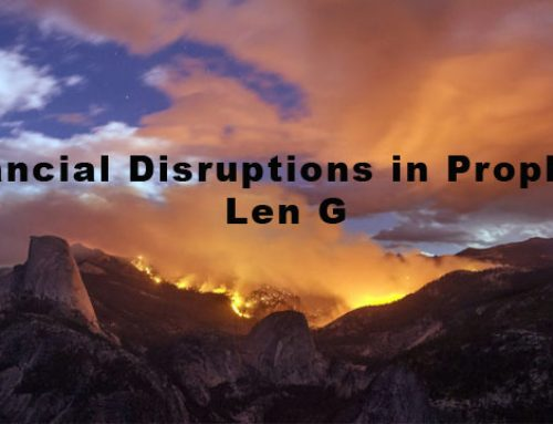Financial Disruptions in Prophecy – Len G