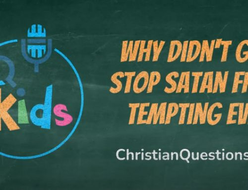 Why Didn`t God Stop Satan From Tempting Eve?