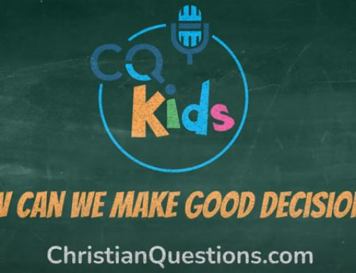 How can we make good decisions?
