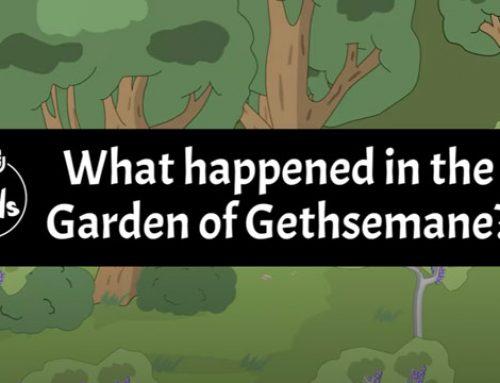 What happened in the Garden of Gethsemane?