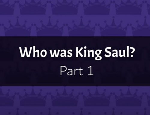 Who was King Saul? (Part 1)
