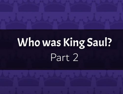 Who was King Saul? (Part 2)