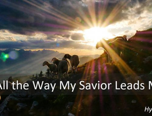 12. All the Way my Savior Leads Me (Song)